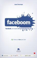 faceboom: el nuevo fenomeno de masas facebook-juan faerman-9788492414147