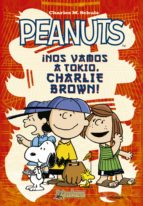 peanuts ¡nos vamos a tokio, charlie brown!-charles m. schulz-9788492534647