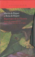 reportajes de la historia (2 vol) martin de riquer borja de riquer 9788492649747