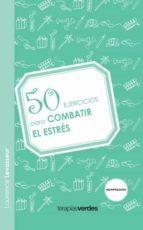 50 ejercicios para combatir el estres-laurence levasseur-9788492716647
