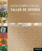 guia completa del taller de joyeria-anastasia young-9788492810147