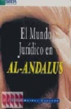 el mundo juridico en al-andalus-juan martos quesada-9788493403447