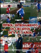 futbol: entrenamiento en circuitos de 4 a 17 años-carlos cascallana-9788493539047