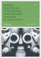 manual práctico de oftalmología para personal no facultativo 9788493847647