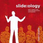 slide:ology: arte y ciencia para crear presentaciones convincente s-nancy duarte-9788493914547