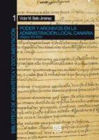 poder y archivos en la administracion local canaria: siglos xv   xxi victor m. bello jimenez 9788494463747