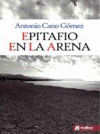 epitafio en la arena antonio cano gomez 9788494650147