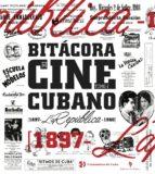 bitácora de cine cubano. tomo i 9788494835247