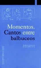 momentos: cantos entre balbuceos (libro + video) isabel cabanellas alfredo hoyuelos 9788495075147