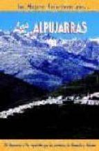 las alpujarras: las mejores excursiones carlos fernandez calvo 9788495368447