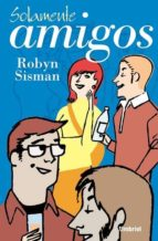 solamente amigos-robyn sisman-9788495618047