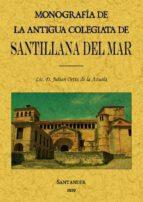 monografia de la antigua colegiata de santillana del mar (ed. fac simil) julian ortiz de la azuela 9788495636447