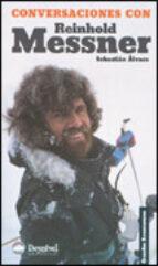 conversaciones con reinhold messner-sebastian alvaro-9788495760647