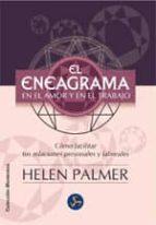 el eneagrama en el amor y en el trabajo: como comprender y facili tar tus relaciones personales y laborales (2ª ed.) helen palmer 9788495973047