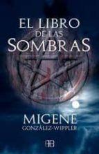 el libro de las sombras migene gonzalez wippler 9788496111547