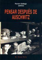 pensar despues de auschwitz (el viejo topo) ferran gallego 9788496356047