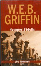 semper fidelis (vol. 1): los marines-w.e.b. griffin-9788496364547