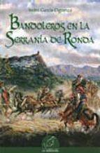 bandoleros en la serrania de ronda isidro garcia cigüenza 9788496607347