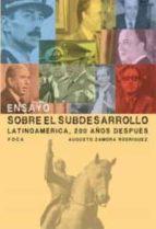ensayo sobre el subdesarrollo: latinoamerica, 200 años despues-augusto r. zamora-9788496797147