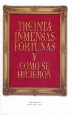 treinta inmensas fortunas y como se hicieron-sergio a. berumen-9788496877047