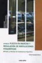 uf0414: puesta en marcha y regulación de instalaciones frigorífic as carlos gonzalez sierra 9788496960947