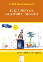 el dibujo y la escritura infantil: de los 18 meses a los 14 años maria jose baron salanova 9788497271547