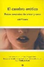 el cerebro erotico: rutas neurales de amor y sexo-adolf tobeña-9788497345347