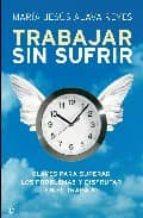 trabajar sin sufrir maria jesus alava reyes 9788497347747