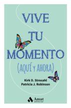 vive tu momento (aqui y ahora) kirk d. strosahl patricia j. robinson 9788497358347