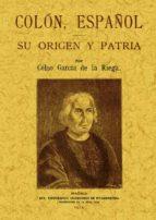 colon español su origen y patria (ed. facsimil) celso garcia de la riega 9788497612647