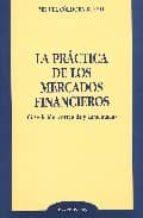 la practica de los mercados financieros (4ª ed.)-miguel cordoba bueno-9788497727747