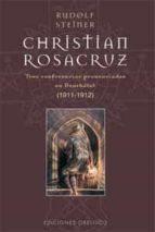 christian rosacruz: tres conferencias pronunciadas en neuchatel ( 1911 1912) rudolf steiner 9788497770347
