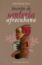 secretos de santeria afrocubana andres quesada suarez 9788497773447