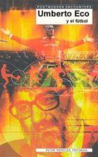 umberto eco y el futbol peter pericles trifonas 9788497840347