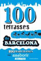 El libro de 100 Terrasses de barcelona.100 barcelones per assaborir autor ALBERT ARNAUS EPUB!