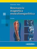 resonancia magnetica musculoesqueletica (3ª ed.) martin vahlensieck maximilian reiser 9788498352047