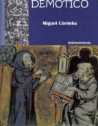 demotico (novela ) miguel cordoba bueno 9788498497847