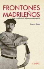 frontones madrileños-ignacio ramos-9788498732047