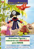 animales, figuras y mascaras con hueveras para niños (con grafico s para realizar 15 proyectos) armin taubner 9788498740547