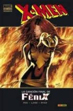 x-men: la cancion final de fenix-greg pak-9788498855647