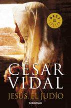 jesus, el judio-cesar vidal-9788499087047