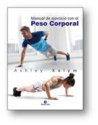 manual de ejercicio con el peso corporal (ebook) ashley kalym 9788499106847