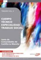 cuerpo tecnico. especialidad trabajo social. junta de comunidades de castilla-la mancha.temario vol. ii.-9788499378947