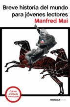breve historia del mundo para jovenes lectores manfred mai 9788499425047