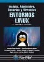 instala, administra, securiza y virtualiza entornos linux (2ª ed) ción antonio angel ramos varon 9788499641447