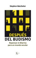 después del budismo (ebook) stephen batchelor 9788499886947