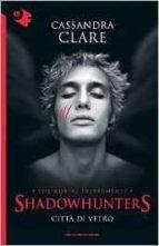 citta di vetro. shadowhunters 3 cassandra clare 9788804663447