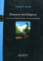 ensayos sociológicos. vol. i: la sociología criminal y las muched umbres gabriel tarde 9789875746947