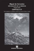 don quijote de la mancha. primera parte. capítulo 21 (texto adaptado al castellano moderno por antonio gálvez alcaide) (ebook)-antonio galvez alcaide-miguel de cervantes-cdlap00002647
