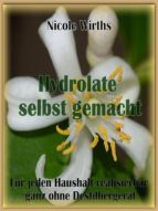 hydrolate selbst gemacht ! (ebook) nicole wirths cdlxi00348047